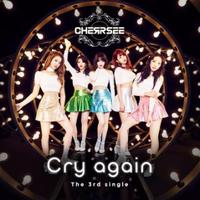 【CHERRSEE】3rd Single『Cry again』通常盤