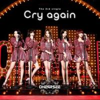 【CHERRSEE】3rd Single『Cry again』初回限定盤B