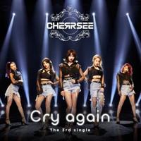 【CHERRSEE】3rd Single『Cry again』初回限定盤A
